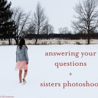 Answering Your Questions + Sisters Photoshoot