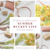 15 Ideas To Add To Your Summer Bucket List (At Home Version)